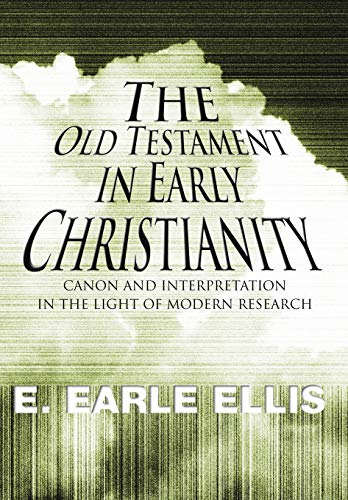 9781592442560: The Old Testament in Early Christianity: Canon and Interpretation in the Light of Modern Research