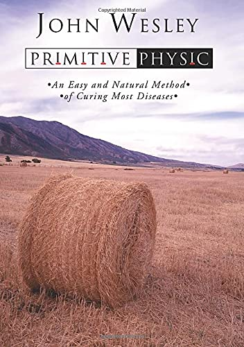 9781592442584: Primitive Physic: An Easy and Natural Method of Curing Most Diseases
