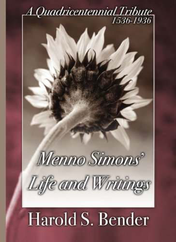9781592442591: Menno Simons' Life and Writings: A Quadricentennial Tribute 1536-1936