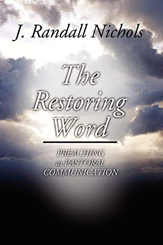 9781592442836: The Restoring Word: Preaching As Pastoral Communication