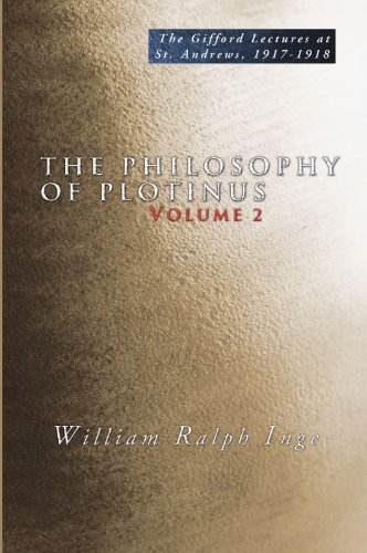 The Philosophy of Plotinus: The Gifford Lectures: W. R. Inge
