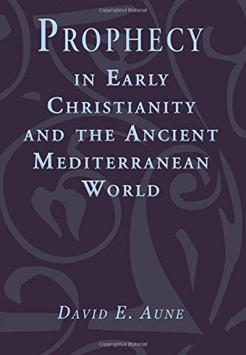 Prophecy in Early Christianity and the Ancient Mediterranean World:: Aune, David E.
