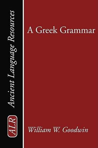 9781592443147: A Greek Grammar: (Ancient Language Resources) (English and Greek Edition)