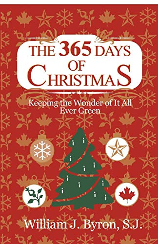 9781592443178: The 365 Days of Christmas: Keeping the Wonder of It All Ever Green