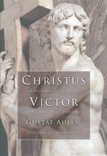 9781592443307: Christus Victor: An Historical Study of the Three Main Types of the Idea of Atonement