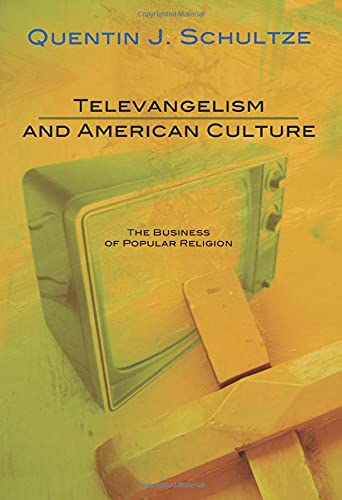 9781592443369: Televangelism and American Culture: The Business of Popular Religion