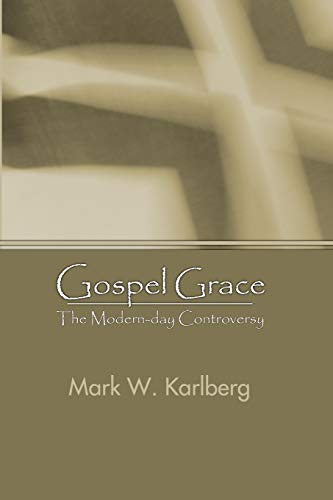 9781592443529: Gospel Grace: The Modern-day Controversy