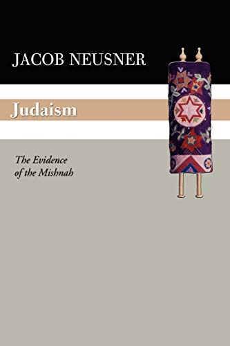 Judaism: The Evidence of the Mishnah (1592443605) by Jacob Neusner