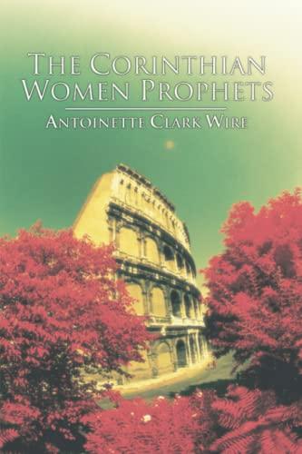 9781592443642: The Corinthian Women Prophets: A Reconstruction through Paul's Rhetoric