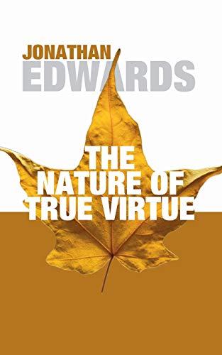 9781592443673: The Nature of True Virtue: