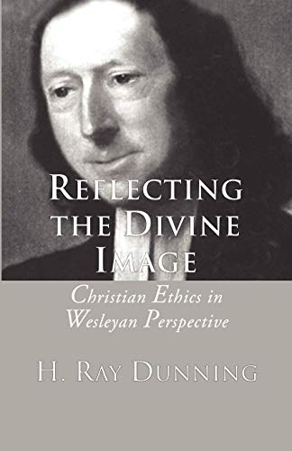 9781592443765: Reflecting the Divine Image: Christian Ethics in Wesleyan Perspective