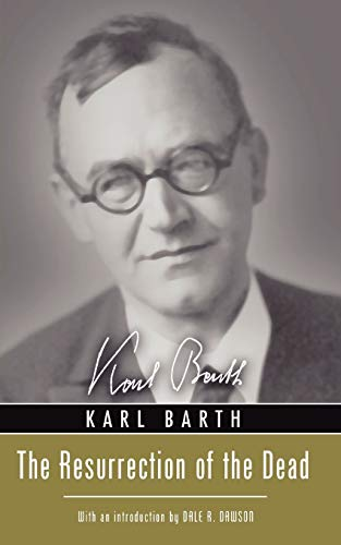 The Resurrection of the Dead:: Barth, Karl