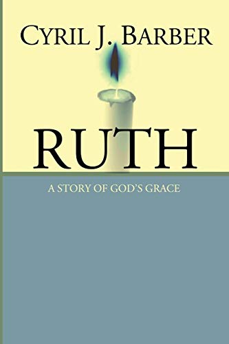 9781592443857: Ruth: A Story of God's Grace: An Expositional Commentary