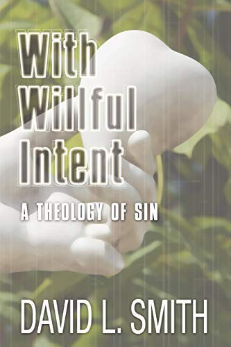 9781592444168: With Willful Intent: A Theology of Sin