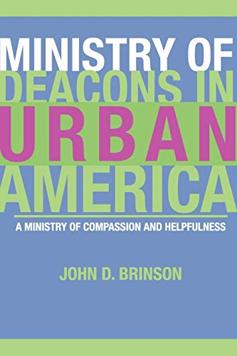 9781592444373: Ministry of Deacons in Urban America: A Ministry of Compassion and Helpfulness