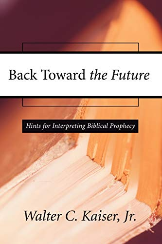 9781592444489: Back Toward the Future: Hints for Interpreting Biblical Prophecy