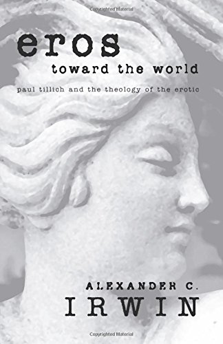 9781592444762: Eros Toward the World: Paul Tillich and the Theology of the Erotic