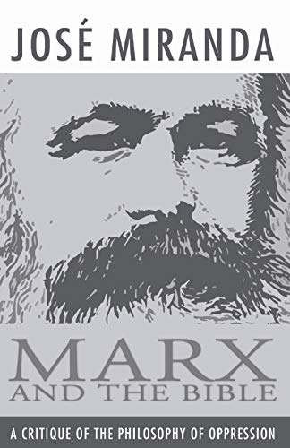 9781592444854: Marx and the Bible: A Critique of the Philosophy of Oppression