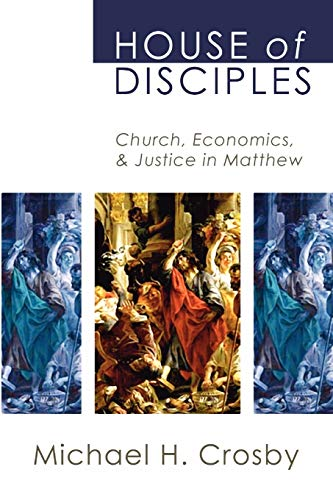 9781592445059: House of Disciples: Church, Economics, and Justice in Matthew