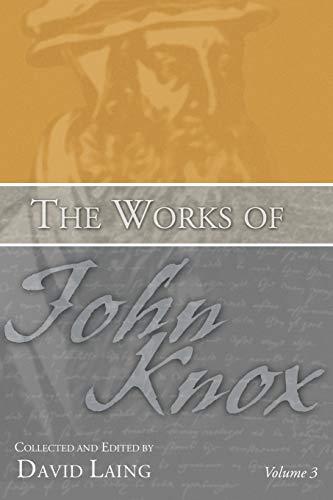 9781592445271: The Works of John Knox, Volume 3: Earliest Writings 1548-1554: