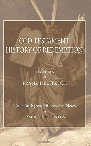 9781592445950: An Old Testament History of Redemption: A Survey of the Creation of the World to the Death of Christ
