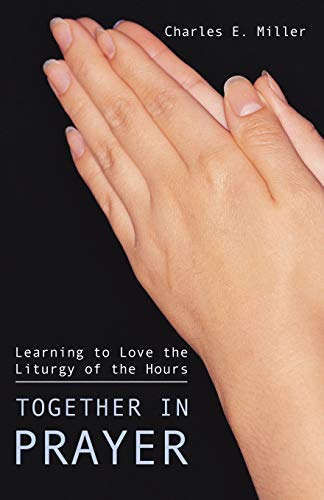 9781592446261: Together in Prayer: Learning to Love the Liturgy of the Hours