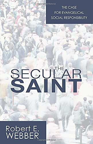 9781592446308: The Secular Saint: A Case for Evangelical Social Responsibility
