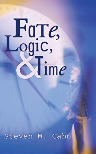 Fate, Logic, and Time: Cahn, Steven