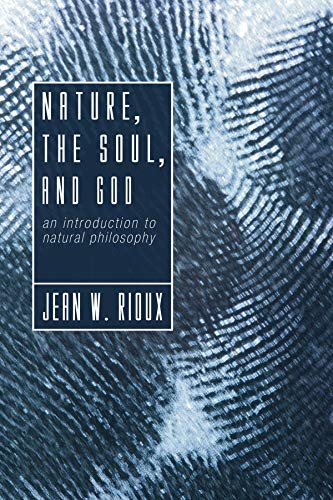9781592446605: Nature, the Soul, and God: An Introduction to Natural Philosophy