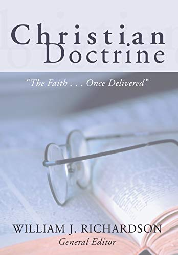 Christian Doctrine: The Faith Once Delivered: Wipf & Stock Pub