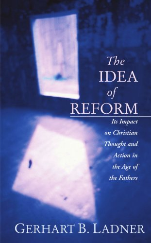 9781592446704: The Idea of Reform: Its Impact on Christian Thought and Action in the Age of the Fathers