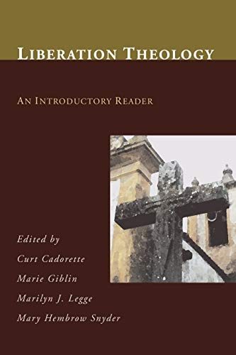 Liberation Theology: An Introductory Reader: Cadorette, Curt