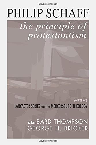 9781592446780: The Principle of Protestantism: Lancaster Series on the Mercersburg Theology