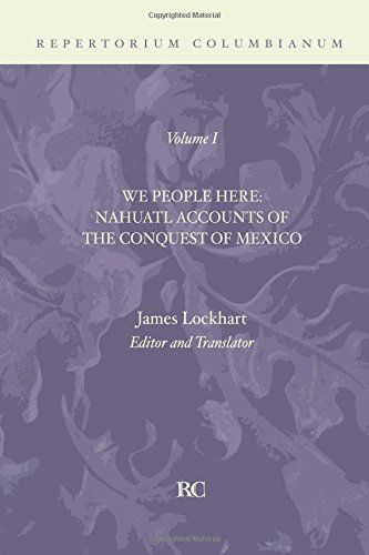 9781592446810: We People Here: Nahuatl Accounts of The Conquest of Mexico (Repertorium Columbianum)