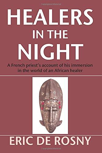 Healers in the Night:: Eric de Rosny