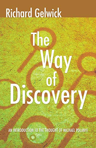 9781592446872: The Way of Discovery: An Introduction to the Thought of Michael Polanyi