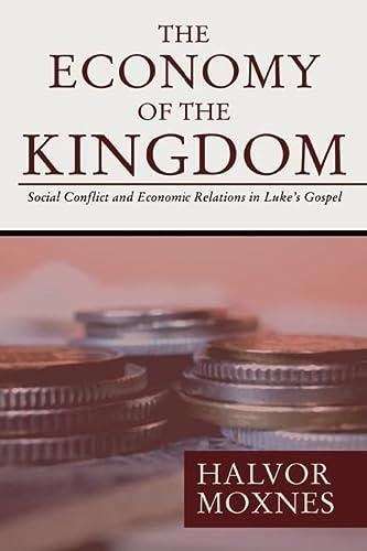 The Economy of the Kingdom : Social Conflict and Economic Relations in Luke's Gospel: Halvor ...