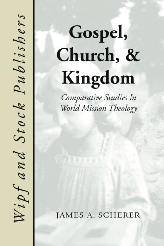 9781592447152: Gospel Church and Kingdom: Comparative Studies in World Mission Theology