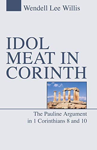9781592447268: Idol Meat in Corinth: The Pauline Argument in 1 Corinthians 8 and 10