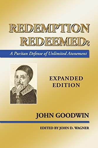 9781592447305: Redemption Redeemed: A Puritan Defense of Unlimited Atonement, Expanded Edition
