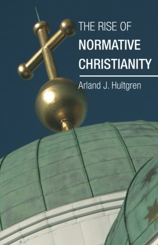 9781592447381: The Rise of Normative Christianity: