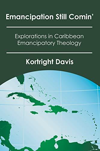 9781592447497: Emancipation Still Comin': Explorations in Caribbean Emancipatory Theology