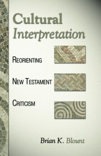 Cultural Interpretation: Reorienting New Testament Criticism: Blount, Brian K.