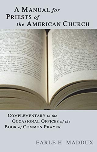 9781592447749: A Manual for Priests of the American Church: Complimentary to the Occasional Offices of the Book of Common Prayer