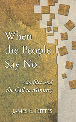 9781592447800: When The People Say No: Conflict and the Call to Ministry