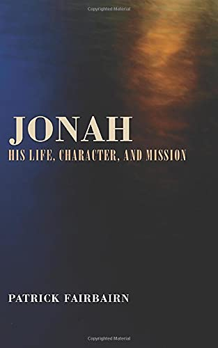 9781592448135: Jonah: His Life, Character, and Mission