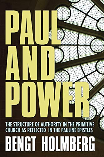 9781592448784: Paul and Power: The Structure of Authority in the Primitive Church as Reflected in the Pauline Epistles