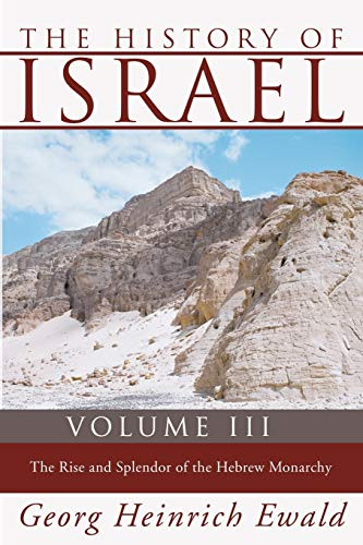 9781592448838: The History of Israel, Volume 3: The Rise and Splendour of the Hebrew Monarchy