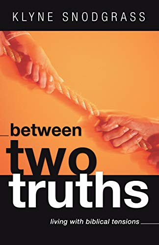 9781592449149: Between Two Truths: Living with Biblical Tensions