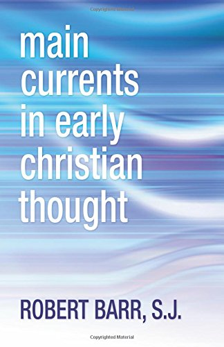 9781592449323: Main Currents in Early Christian Thought: